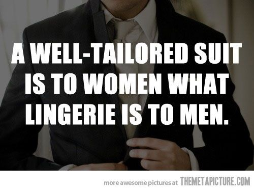 So true. I don't mind a well-tailored alpha uniform either.