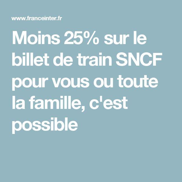 Moins 25% sur le billet de train SNCF pour vous ou toute la famille, c'est possible