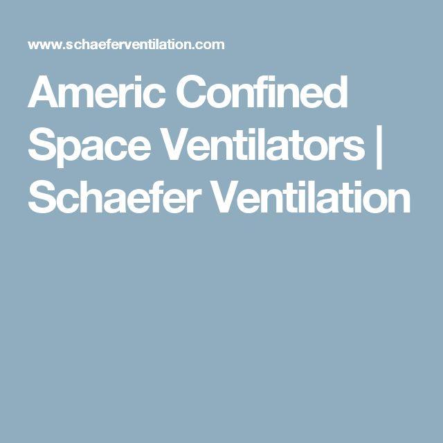 Americ Confined Space Ventilators | Schaefer Ventilation