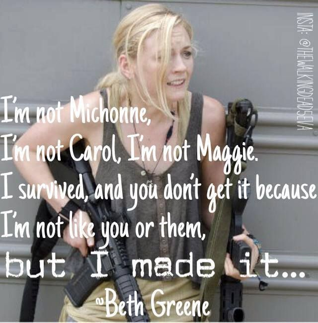 Except that the fact is they are all alive and she is dead. Anyone else hate Beth or is it just me? More