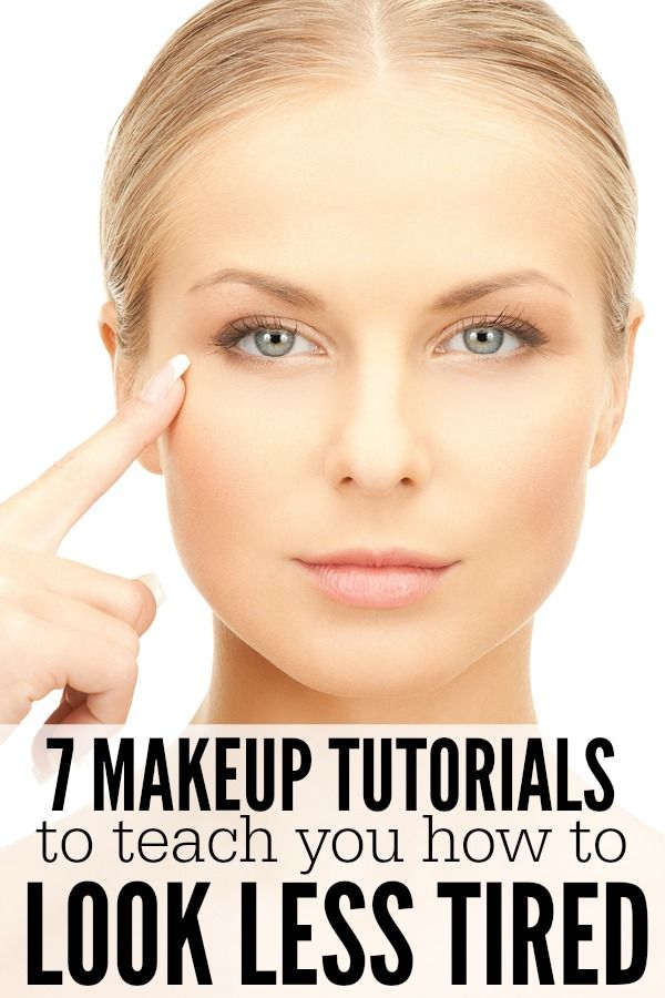 7 makeup tutorials to teach you how to look less tired ...
