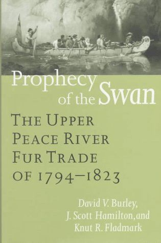 Prophecy of the Swan: The Upper Peace River Fur Trade of ... https://www.amazon.ca/dp/0774805455/ref=cm_sw_r_pi_dp_x_Fzn5ybKZS3ECZ