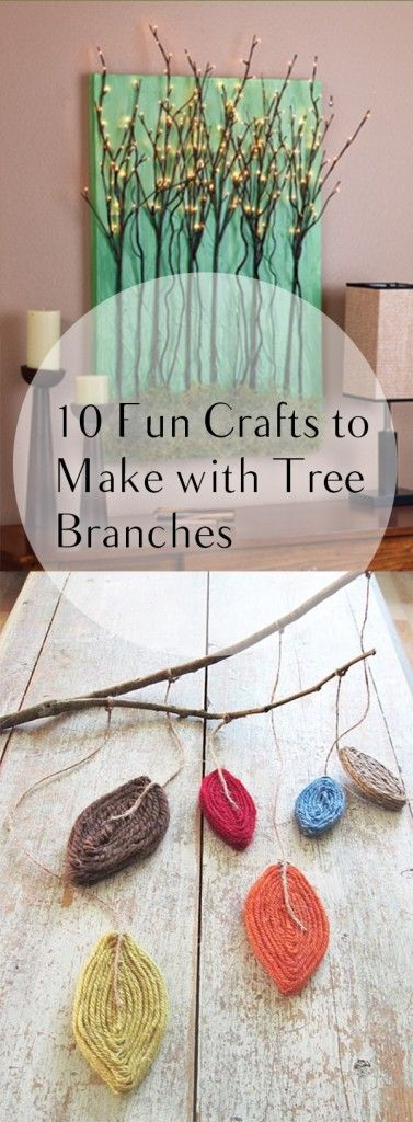 10 Fun Crafts to Make with Tree Branches Try 2,3, and 8?!?
