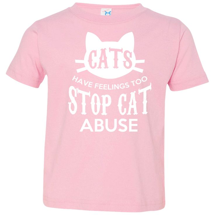 Cats Have Feelings Too Stop Cat Abuse Toddler Jersey T-Shirt