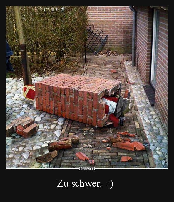 Zu schwer.. :)   Lustige Bilder, Sprüche, Witze, echt lustig – Alice Skupin-Vos