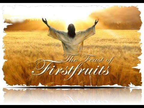 Christ the First Fruits - Part 1