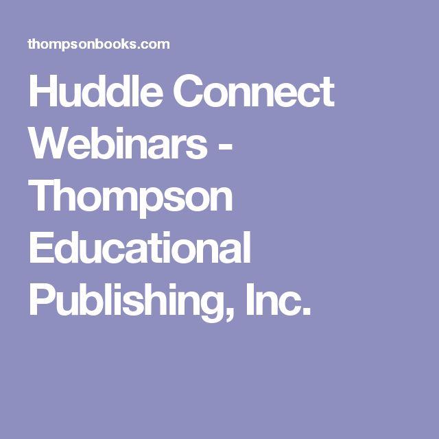 Huddle Connect Webinars - Thompson Educational Publishing, Inc.