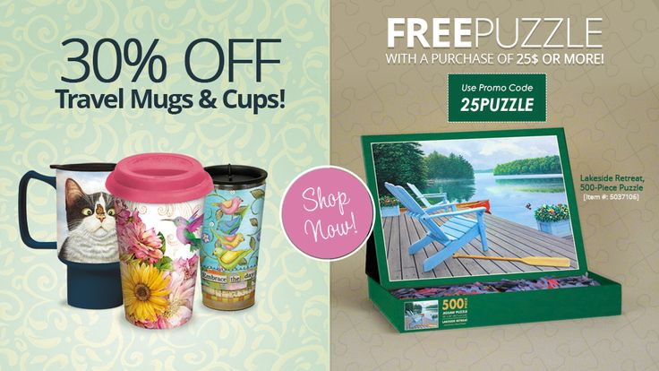 It's a perfect day to Shop & Save at LANG.com!  30% OFF Travel Mugs & Cups and Free Lakeside Retreat  500-Piece Puzzle with any purchase of $25 or more!  Use Promo Code: 25PUZZLE
