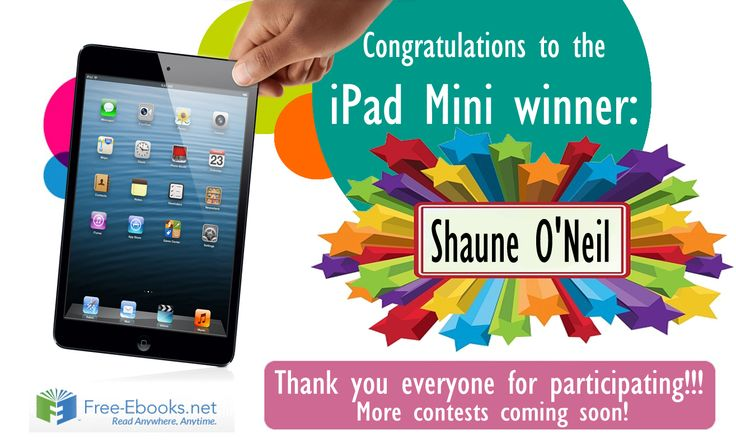 WE HAVE A WINNER!!! Congratulations to Shaune O'Neil for winning an ‪#‎iPadMini‬ from Free-ebooks.net Thank you everyone for participating and for the continued support! More contests coming soon!