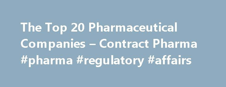 The Top 20 Pharmaceutical Companies – Contract Pharma #pharma #regulatory #affairs http://pharma.nef2.com/2017/04/29/the-top-20-pharmaceutical-companies-contract-pharma-pharma-regulatory-affairs/  #names of pharmaceutical companies # Related Features There are no new names in our Top 20 Pharma ranks, but mega-mergers and patent expirations have re-shaped the upper end the list this year. Pfizer stayed on top for another year (although it may choose to abdicate), but Novartis creeped up from…