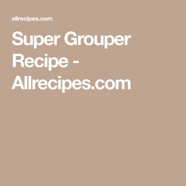 Super Grouper Recipe - Allrecipes.com