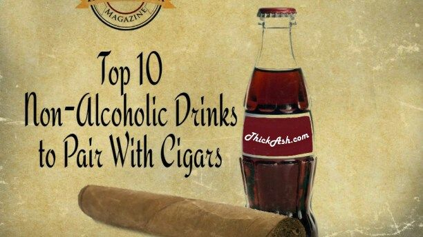 Top 10 Non-Alcoholic Drinks to Pair with Cigars – Thick Ash Cigar Magazine