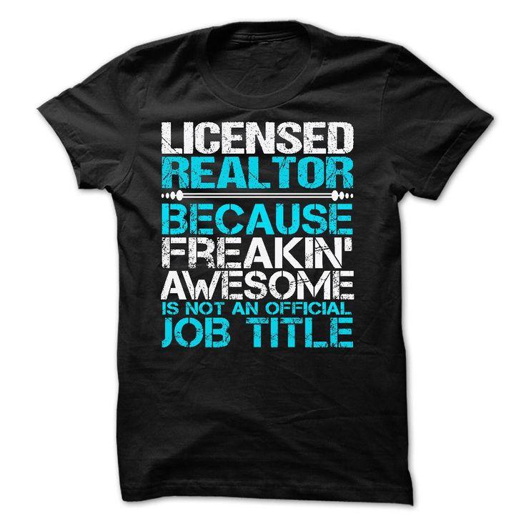 Licensed Realtor Job Title T Shirt