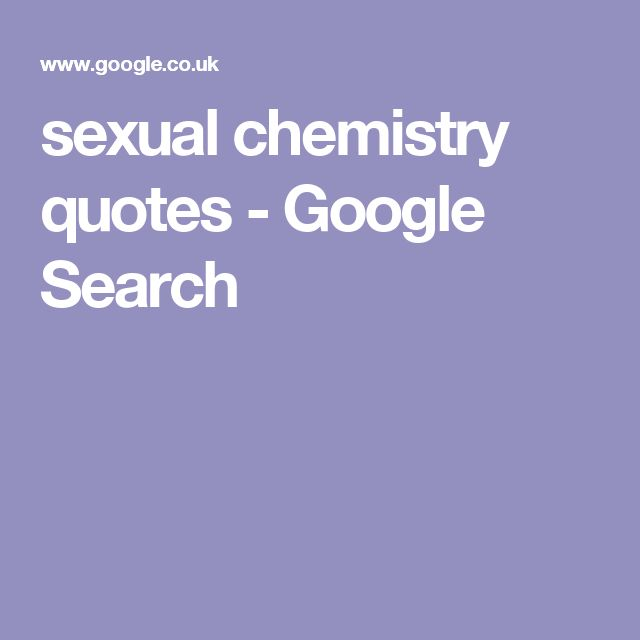 sexual chemistry quotes - Google Search