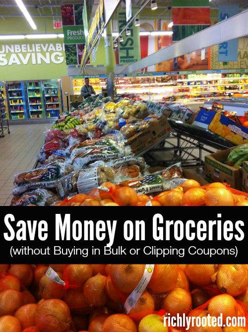 Save Money on Groceries without Buying in Bulk or Clipping Coupons - RichlyRooted.com