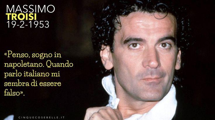 62 anni dalla nascita di Massimo Troisi