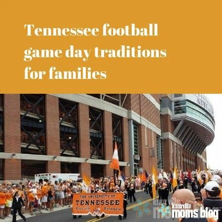 Tennessee Vols Game Day Traditions For Families | Knoxville Moms Blog #utvols #gbo