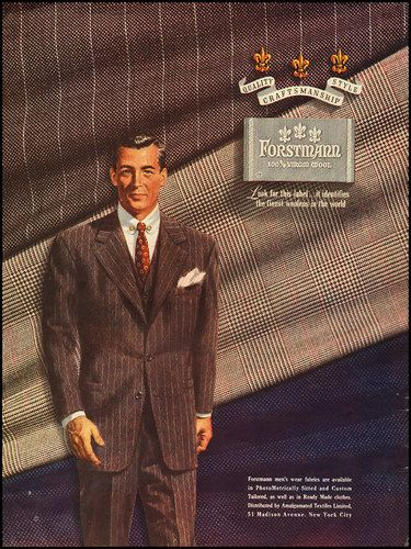 Forstman Wool ad for mens suits, 1949. Very well suited.