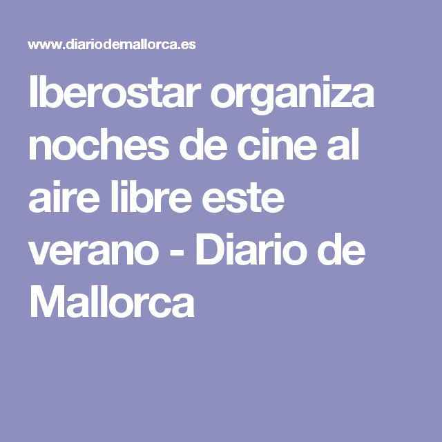 Iberostar organiza noches de cine al aire libre este verano - Diario de Mallorca