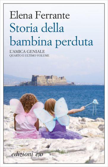 Storia della bambina perduta. L'amica geniale - Elena Ferrante - Libro - Mondadori Store
