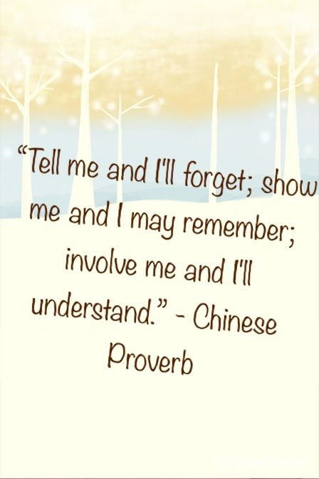 Involve me and I'll understand!