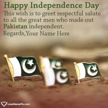 Independence is a name of freedom. On Independence Day, we celebrate freedom and the liberties we have as Pakistani citizens.Create beautiful Pakistan Independence Day Greeting Cards with name to express your spirit for country in a beautiful and awesome way. Its awesome and unique way to celebrate Pakistan Independence Day 2017 by writing your name on independence day wishes images and share your name wishes on any social media.