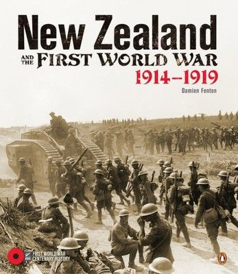 Finalist Illustrated Non-Fiction: New Zealand and the First World War 1914-1919 by Damien Fenton