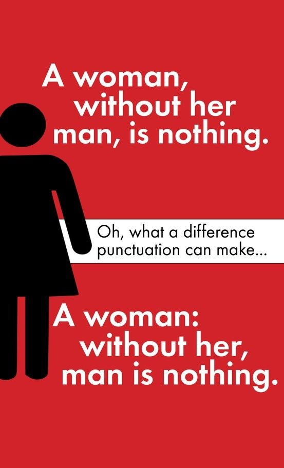 This post isn't about the power of     punctuation.  It is about feminism, but, for some odd reason, doesn't want to     plainly state as much.