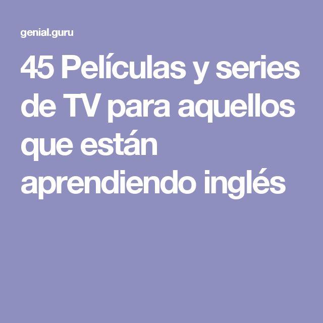 45 Películas y series de TV para aquellos que están aprendiendo inglés
