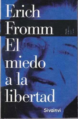 """""""El miedo a la libertad"""" Erich Fromm ,edit Paidós.  Enlace para ver Pdf:  http://www.enxarxa.com/biblioteca/FROMM%20El%20Miedo%20A%20La%20Libertad.pdf"""