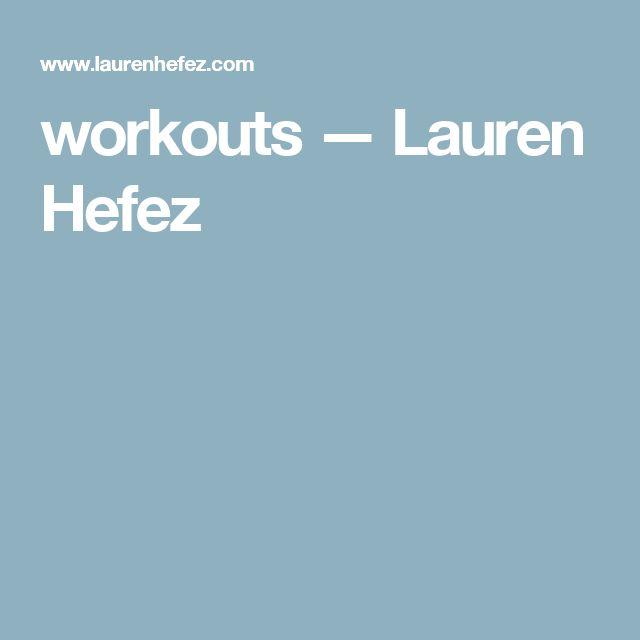 workouts —  Lauren Hefez