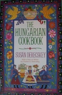 The Hungarian Cookbook by Susan Derecskey