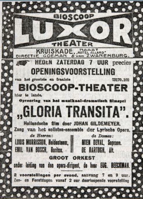 Openingsprogramma van het (oude) Luxor. In de advertentie in de NRC van 22 december 1917 is er, vanzelfsprekend in de tijd van de stomme film, veel aandacht voor de muziek. De aangekondigde film, Gloria Transita, was bovendien een melodrama over een straatzanger die zich opwerkt tot gevierd operazanger en vervolgens te gronde gaat. De producent, Johan Gildemeyer (1871-1945), is vooral bekend geworden als exporteur van films naar Nederlandsch Oost-Indië. (Stadsarchief Rotterdam)