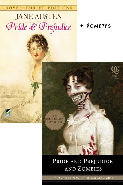 PRIDE AND PREJUDICE + zombies = PRIDE AND PREJUDICE AND ZOMBIES