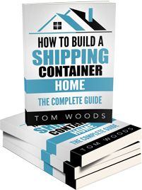 How To Build A Shipping Container Home: The Complete Guide