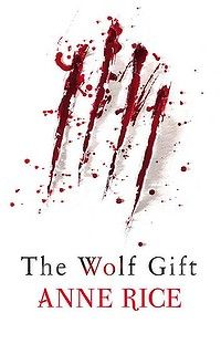 Anne Rice - The Wolf Gift.