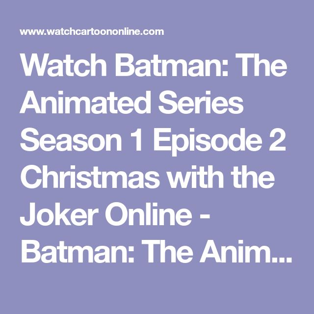 Watch Batman: The Animated Series Season 1 Episode 2 Christmas with the Joker Online - Batman: The Animated Series