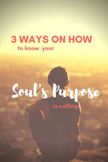 This post gives 3 tips to know what it means,and how it feels, to be called to your soul purpose. Maybe you have felt it recently?