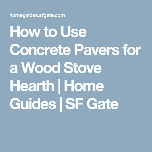 How to Use Concrete Pavers for a Wood Stove Hearth | Home Guides | SF Gate