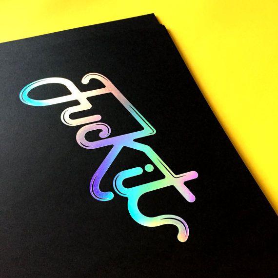 Holographic Foil F_ck It Print