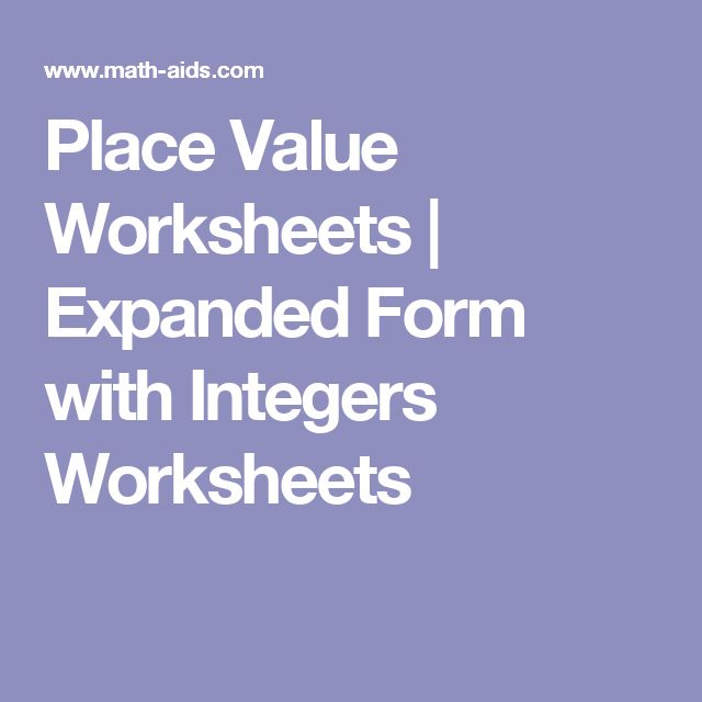 Place Value Worksheets | Expanded Form with Integers Worksheets