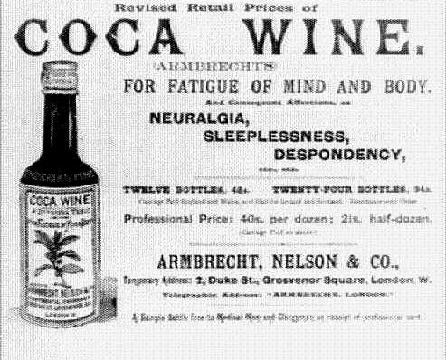 Coca wine - made with alcohol and cocaine, a drink that was the foundation for the development of Coca-Cola