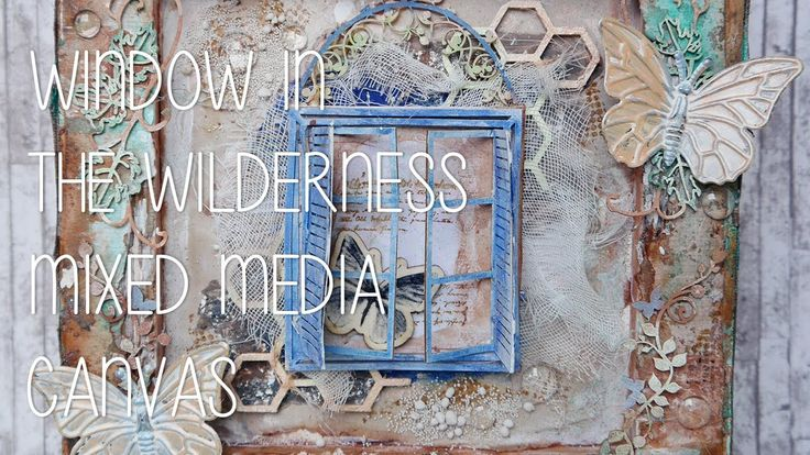Window in the Wilderness - Mixed Media Canvas Tutorial
