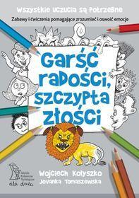 Garść radości, szczypta złości-Kołyszko Wojciech, Tomaszewska Jovanka