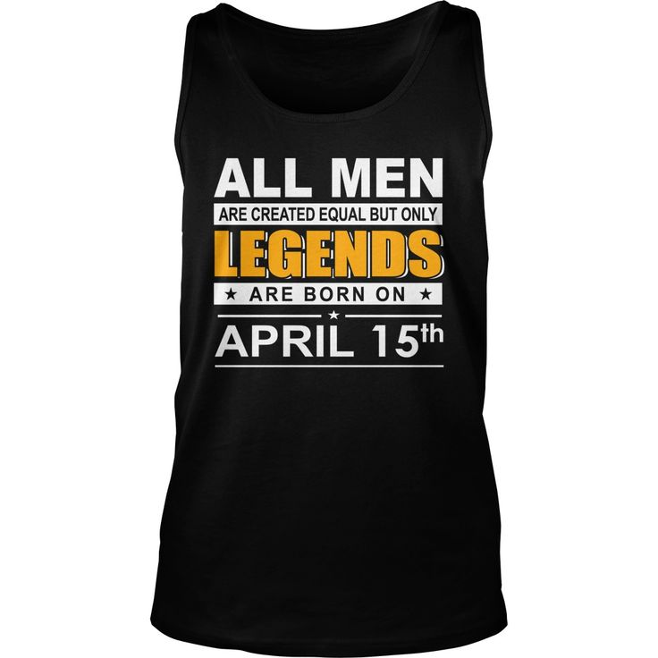 April 15 shirts April 15 tshirts All Women Are Created Equal but only legends Born April 15 tshirts Birthday April 15 Guys tees Hoodie Sweat Vneck Shirt for Men #gift #ideas #Popular #Everything #Videos #Shop #Animals #pets #Architecture #Art #Cars #motorcycles #Celebrities #DIY #crafts #Design #Education #Entertainment #Food #drink #Gardening #Geek #Hair #beauty #Health #fitness #History #Holidays #events #Home decor #Humor #Illustrations #posters #Kids #parenting #Men #Outdoors…