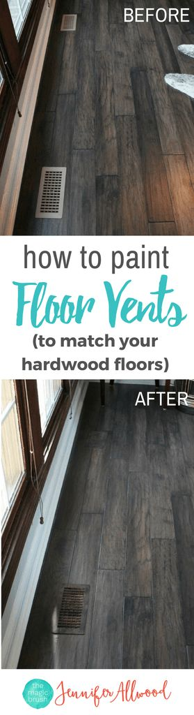 Painted Floor Vents | How to paint floor vents to match hardwood floors | Painting Tips by Jennifer Allwood