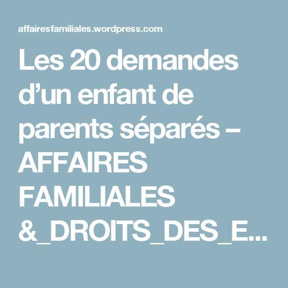 Les 20 demandes d'un enfant de parents séparés – AFFAIRES FAMILIALES &_DROITS_DES_ENFANTS