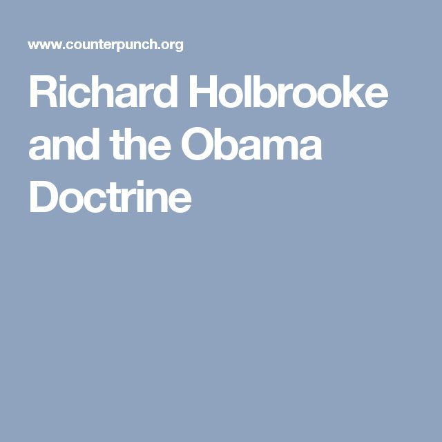 Richard Holbrooke and the Obama Doctrine