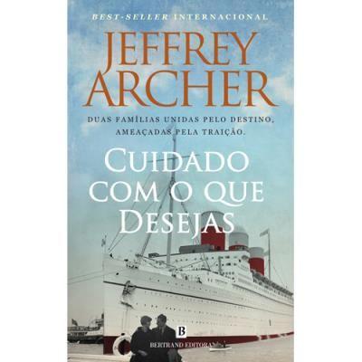 """""""Cuidado Com o Que Desejas"""", Jeffrey Archer"""