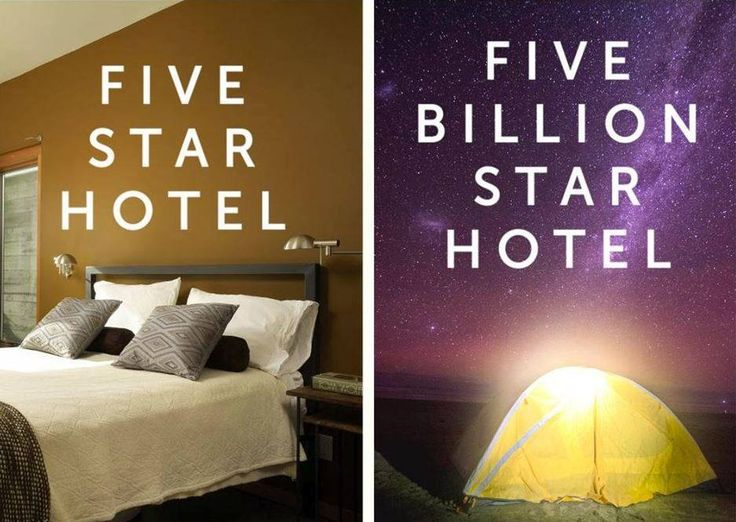 By far, camping, hiking, backpacking or even RVing... we'll pick the 5 billion stars any day, every day! You?